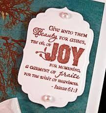 beauty for ashes, mourning, joy, garment of praise, prisoners, Isaiah 61